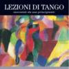 «Lezioni di tango» raccontate da Anna Mallamo