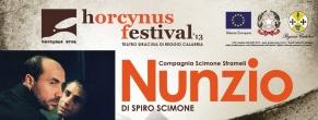 """""""Nunzio"""", grande teatro nell'ambito dell'Horcinus Festival"""