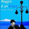 """Presentazione del libro """"Reggio è un blues"""""""