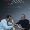 """""""Pane, film e fantasia"""", il nuovo libro di Laura Delli Colli"""