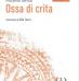 """La vita, la memoria, la forza della parola in """"Ossi di crita"""" di Massimo Barilla"""
